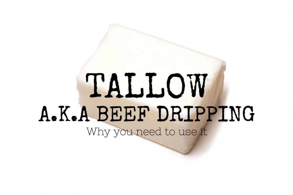 tallow or beef dripping
