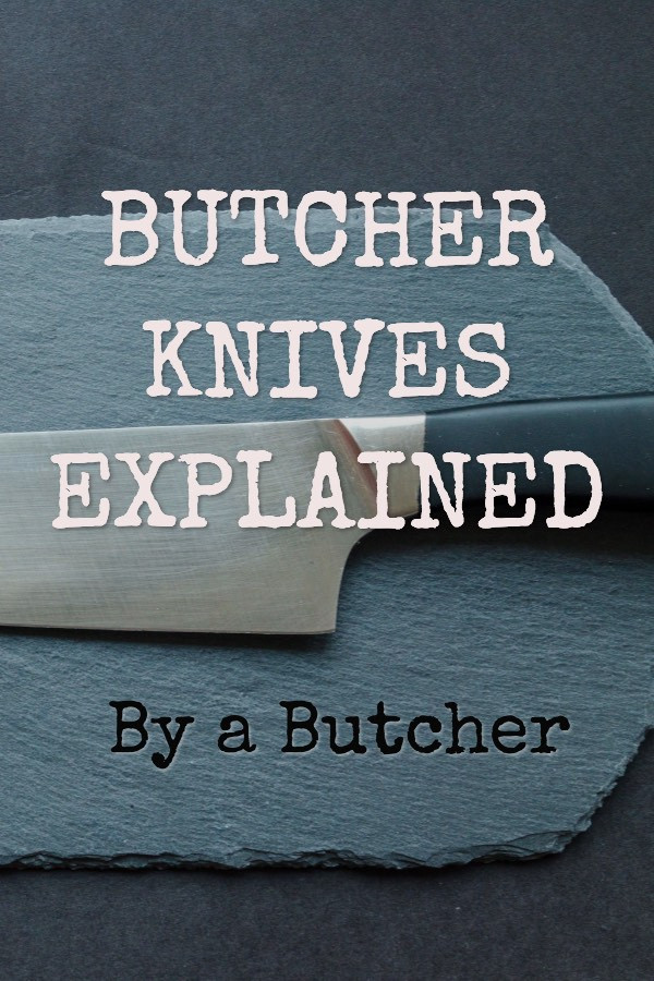Butcher knives explained by a butcher